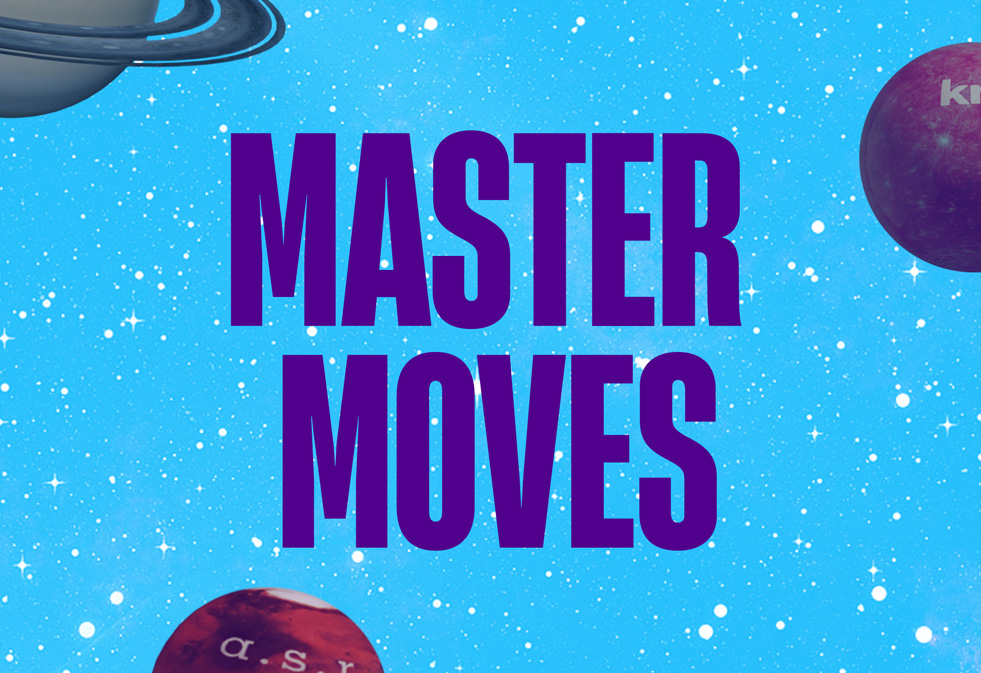 Master moves