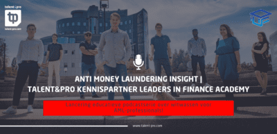 De schimmige wereld van witwassen ontleed: Talent&Pro kennispartner podcastserie Anti Money Laundering
